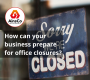 COVID-19 closing your office? What preparations should your business make?